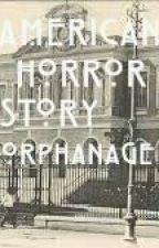 American Horror Story: Orphanage  by -__-CRYBABY-__-