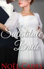 The Substitute Bride by noelcades