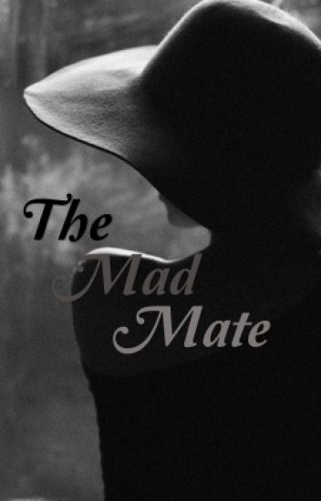 The Mad Mate