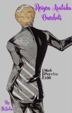 Reigen Arataka Oneshots (Mob Psycho 100) by ItsJulia-