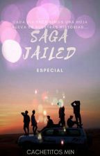 Especial Saga Jailed by CachetitosMin