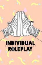 Individual RolePlay // closed by -amused