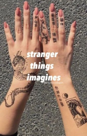 Stranger Things Imagines /Requests Closed/
