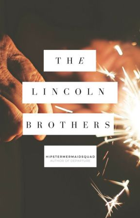 The Lincoln Brothers by hipstermermaidsquad