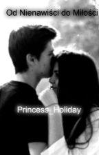 Od Nienawiści do Miłości by Princess_Holiday
