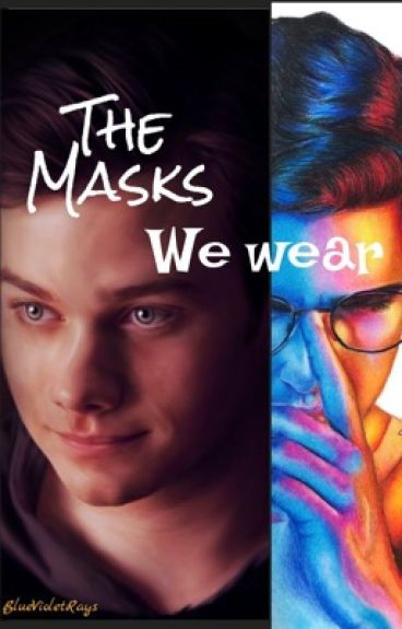 The Masks We Wear (*BadBoy Blaine*)