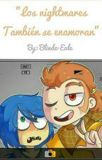 Los nightmares también se enamoran (n.fonnie) by Blinde_Eule