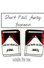 Don't Fall Away >>yoonmin<< by outside_the_box_