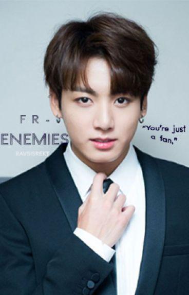 Frenemies  [Jungkook x You]