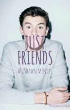just friends (W/ Shawn mendes) by mademoiselle_ju