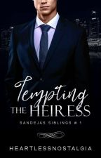 Tempting The Heiress by heartlessnostalgia