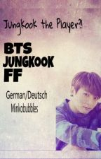 Jungkook the Player?! ||| BTS FF JUNGKOOK [Beendet] by Minkobubbles