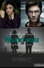 Wizard Woes(A Harry Potter Love Story) by potterradcliffe