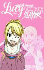 Lucy the Ultimate Dragon Slayer by misstakenrose