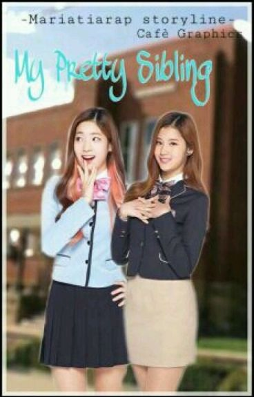 My Pretty Siblings | Gotwice Fanfic