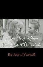 [Longfic] Gtae Em Là Của Anh by AnhJiYong5