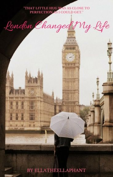 London Changed My Life