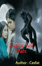 I Love You, MATE by Fatmayani1