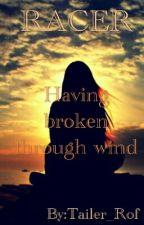RACER: Having broken through wind. by Tailer_Rof