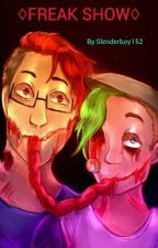 ♢FREAK SHOW♢ (Septiplier) by Slenderboy152