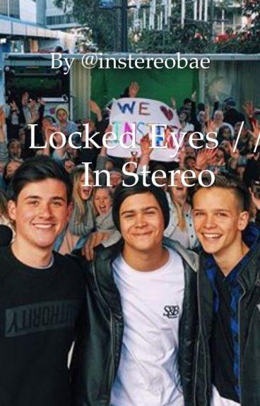 Locked Eyes // In Stereo