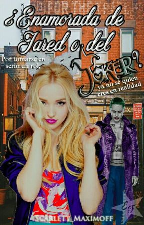 ° || Enamorada de Jared o del Joker? || ° → Eternal Love ← by Scarlett_Maximoff