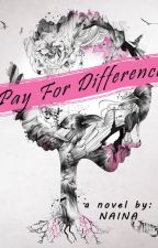 Pay For Difference (DISCONTINUE) by nainuull
