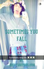 Sometimes you fall (Denis Stoff)  by mrsAshtonIrwin0806