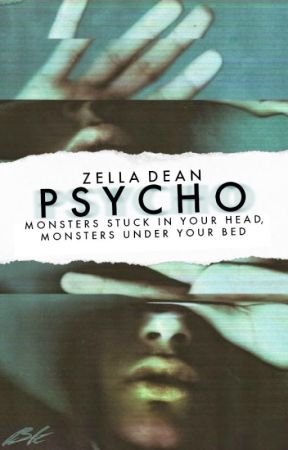 Psycho ✔️ by ZellaDean