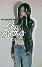 Step Brother[Completed] by Aaliyah-Mendes