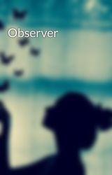 Observer by ihatemylaptop