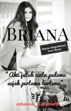 Briana, aku jatuh cinta padamu sejak pertama bertemu by Johanna_Carenio15