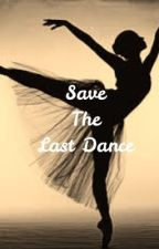 Save The Last Dance by Crimson-Insanity