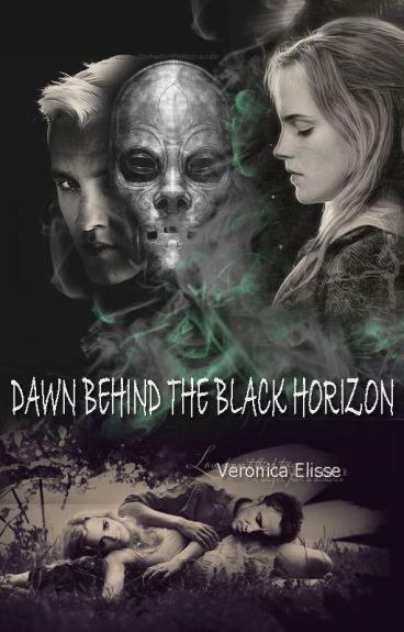 Dawn behind the black horizon [HP Fanfiction]