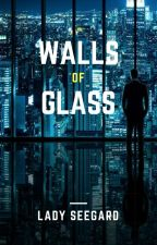 Walls of Glass by LadySeegard