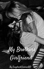 My Brothers Girlfriend by SnapbackCamrenXO