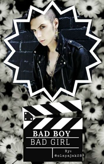 Bad Boy Bad Girl ✔ (ZAKOŃCZONE - DO KOREKTY)