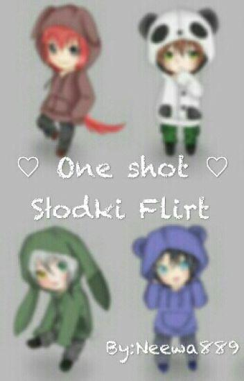 ♡ One Shoty - Słodki Flirt ♡