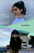 The Teacher and The Stepmom [Discontinued] by kellic4lyfet