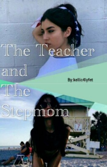 The Teacher and The Stepmom [Discontinued]