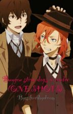 Bungou stray dogs x reader (ONE SHOTS) by silverdaydream