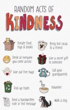 Random Acts of Kindness by abutterflight