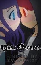 Dark Secrets {Book 1} | ✓ by KaylaDaisy