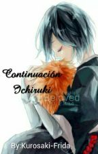 'Continuación Ichiruki' #OW2018! by Kurosaki-Frida