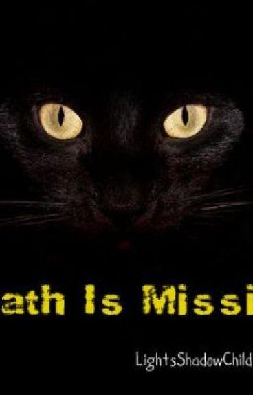 Death is Missing! by LightsShadowChild