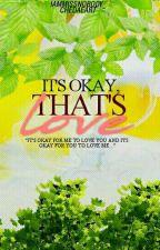 It's Okay That's Love | Malay | Student | by meya_kim