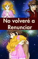 No Volveré a Renunciar by AlexDeathRose