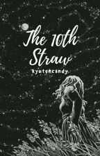 The 10th Straw➸short story by fihctionaly