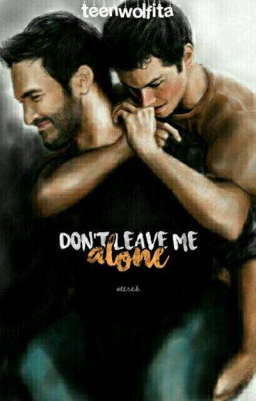 Don't Leave Me Alone-Sterek