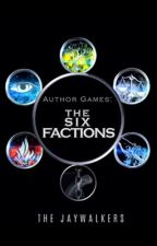 Author Games: The Six Factions [OPEN] by TheJaywalkers